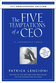 The Five Temptations of a CEO: A Leadership Fable (Anniversary)  -     By: Patrick M. Lencioni