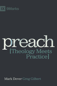 Preach: Theology Meets Practice - eBook  -     By: Mark Dever, Greg Gilbert