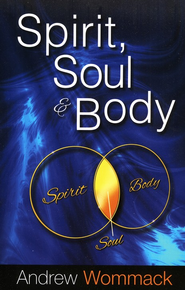 Spirit, Soul & Body - eBook  -     By: Andrew Wommack