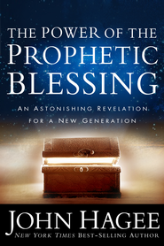 The Power of the Prophetic Blessing: An Astonishing Revelation for a New Generation - eBook  -     By: John Hagee