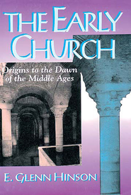 The Early Church - eBook  -     By: E. Glenn Hinson