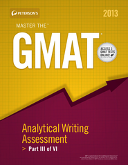 Master the GMAT: GMAT Analytical Writing Assessment: Part III of V - eBook  -     By: Peterson's