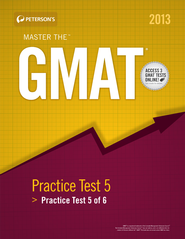 Master the GMAT: Practice Test 5: Practice Test 5 of 6 (2013) - eBook  -     By: Peterson's