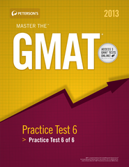 Master the GMAT: Practice Test 6: Practice Test 6 of 6 (2013) - eBook  -     By: Peterson's