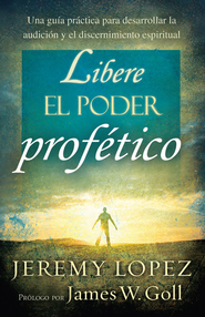 Libere el poder profetico - eBook  -     By: Jeremy Lopez