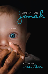 Operation Jonah: A Novel - eBook  -     By: Elisabeth Miller