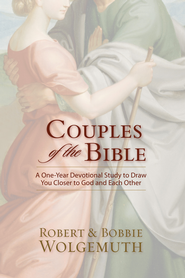 Couples of the Bible: A One-Year Devotional Study of Couples in Scripture - eBook  -     By: Robert Wolgemuth, Bobbie Wolgemuth