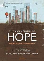 The Awakening of Hope: Why We Practice a Common Faith - eBook  -     By: Jonathan Wilson-Hartgrove