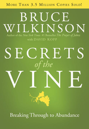 Secrets of the Vine: Breaking Through to Abundance - eBook  -     By: Bruce Wilkinson