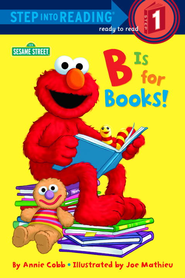 B is for Books! (Sesame Street) - eBook  -     By: Annie Cobb     Illustrated By: Joe Mathieu