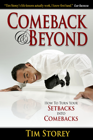 Comeback and Beyond: How to Turn Your Setback Into Your Comeback - eBook  -     By: Tim Storey
