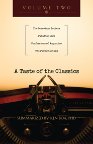 A Taste of the Classics: The Screwtape Letters, Paradise Lost, Confessions by Augustine & The Pursuit of God - eBook  -     By: Kenneth Boa