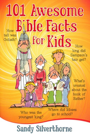 101 Awesome Bible Facts for Kids - eBook  -     By: Sandy Silverthorne
