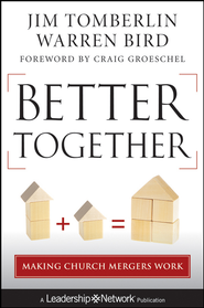 Better Together: Making Church Mergers Work - eBook  -     By: Jim Tomberlin, Warren Bird