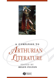 A Companion to Arthurian Literature - eBook  -     Edited By: Helen Fulton     By: Helen Fulton(Ed.)