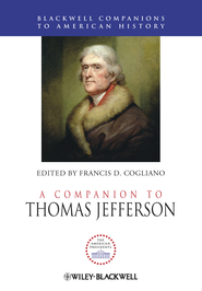 A Companion to Thomas Jefferson - eBook  -     Edited By: Francis D. Cogliano     By: Francis D. Cogliano(Ed.)