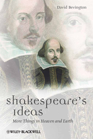 Shakespeare's Ideas: More Things in Heaven and Earth - eBook  -     By: David Bevington