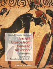 Ancient Greece from Homer to Alexander: The Evidence - eBook  -     Edited By: Joseph Roisman     By: J.C. Yardley