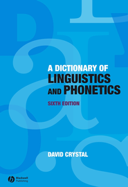 Dictionary of Linguistics and Phonetics - eBook  -     By: David Crystal