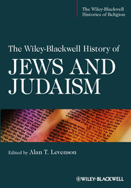 The Wiley-Blackwell History of Jews and Judaism - eBook  -     Edited By: Alan T. Levenson     By: Alan T. Levenson (Ed.)