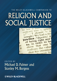 The Wiley-Blackwell Companion to Religion and Social Justice - eBook  -     Edited By: Michael D. Palmer, Stanley M. Burgess     By: Michael D. Palmer(Eds.) & Stanley M. Burgess(Eds.)