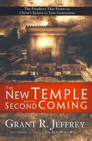 The New Temple and the Second Coming: The Prophecy That Points to Christ's Return in Your Generation - eBook  -     By: Grant R. Jeffrey