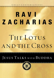 The Lotus and the Cross: Jesus Talks with Buddha - eBook  -     By: Ravi Zacharias