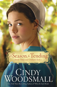 A Season for Tending: Book One in the Amish Vines and Orchards Series - eBook  -     By: Cindy Woodsmall