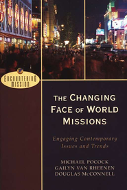 Changing Face of World Missions, The: Engaging Contemporary Issues and Trends - eBook  -     By: Michael Pocock, Gailyn Van Rheenen, Douglas McConnell