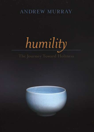 Humility: The Journey Toward Holiness - eBook  -     By: Andrew Murray