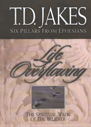 Life Overflowing: The Spiritual Walk of the Believer - eBook  -     By: T.D. Jakes