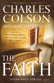 The Faith - eBook  -     By: Charles Colson, Harold Fickett