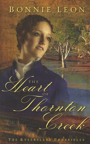Heart of Thornton Creek, The: A Novel - eBook  -     By: Bonnie Leon