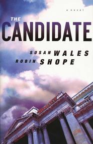Candidate, The: A Novel - eBook  -     By: Susan Wales, Robin Shope