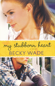 My Stubborn Heart - eBook  -     By: Becky Wade