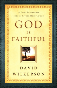 God is Faithful: A Daily Invitation into the Father Heart of God - eBook  -     By: David Wilkerson