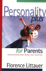 Personality Plus for Parents: Understanding What Makes Your Child Tick - eBook  -     By: Florence Littauer