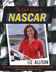 The Girl's Guide to NASCAR ? - eBook  -     By: Liz Allison