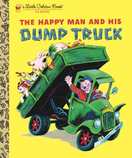 The Happy Man and His Dump Truck - eBook  -     By: Golden Books