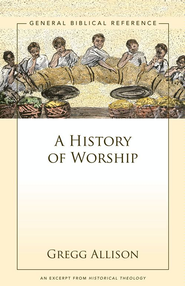 A History of Worship: A Zondervan Digital Short - eBook  -     By: Zondervan