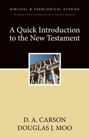 A Quick Introduction to the New Testament: A Zondervan Digital Short - eBook  -     By: Zondervan