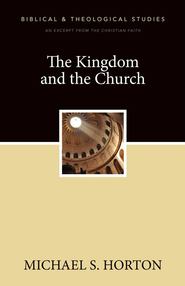 The Kingdom and the Church: A Zondervan Digital Short - eBook  -     By: Zondervan