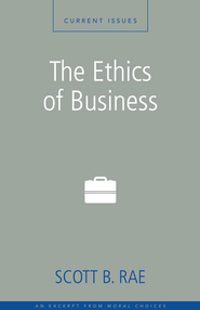 The Ethics of Business: A Zondervan Digital Short - eBook  -     By: Zondervan