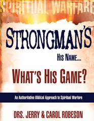 Strongman's His Name, What's His Game - eBook  -     By: Dr. Jerry Robeson, Dr. Carol Robeson