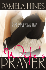 A Wife's Prayer - eBook  -     By: Pamela Hines