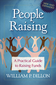People Raising: A Practical Guide to Raising Funds/ New edition - eBook  -     By: William P.P. Dillon