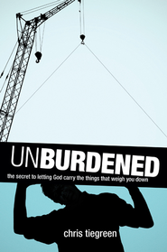 Unburdened: The Secret to Letting God Carry the Things That Weigh You Down - eBook  -     By: Chris Tiegreen