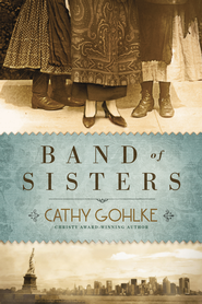 Band of Sisters - eBook  -     By: Cathy Gohlke