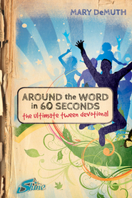 Around the Word in 60 Seconds: The Ultimate Tween Devotional - eBook  -     By: Mary E. DeMuth, Bema Media LLC