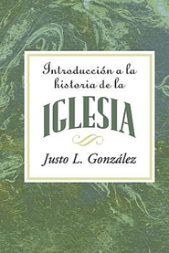 Introduccion a la Historia de la Iglesia: Introduction to the History of the Church Spanish - eBook  -     By: Justo L. Gonzalez
